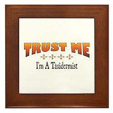 Trust Taxidermist Framed Tile
