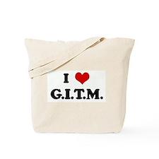 I Love G.I.T.M. Tote Bag