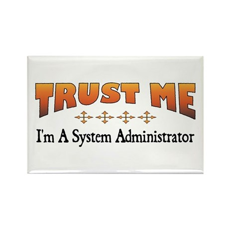 Trust System Administrator Rectangle Magnet