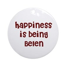 happiness is being Belen Ornament (Round)