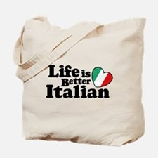 Life is Better Italian Tote Bag