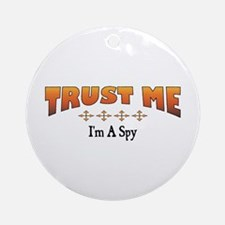 Trust Spy Ornament (Round)