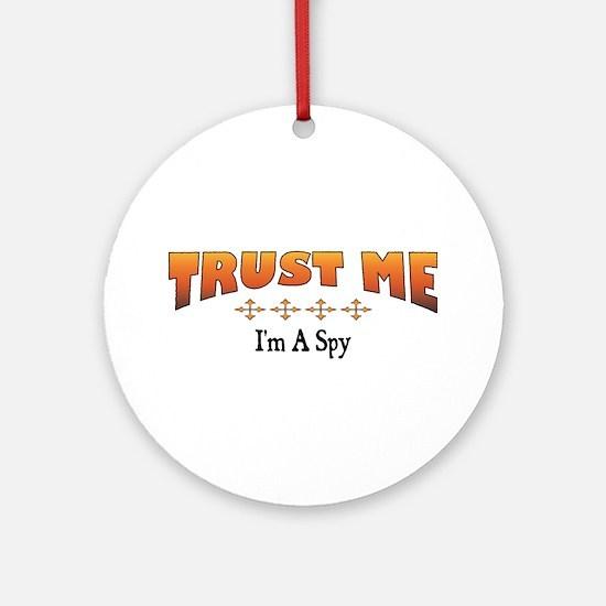 Trust Spy Ornament (Round)