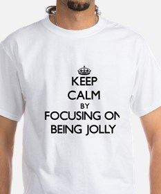Keep Calm by focusing on Being Jolly T-Shirt