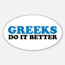 Greeks Do It Better Oval Decal