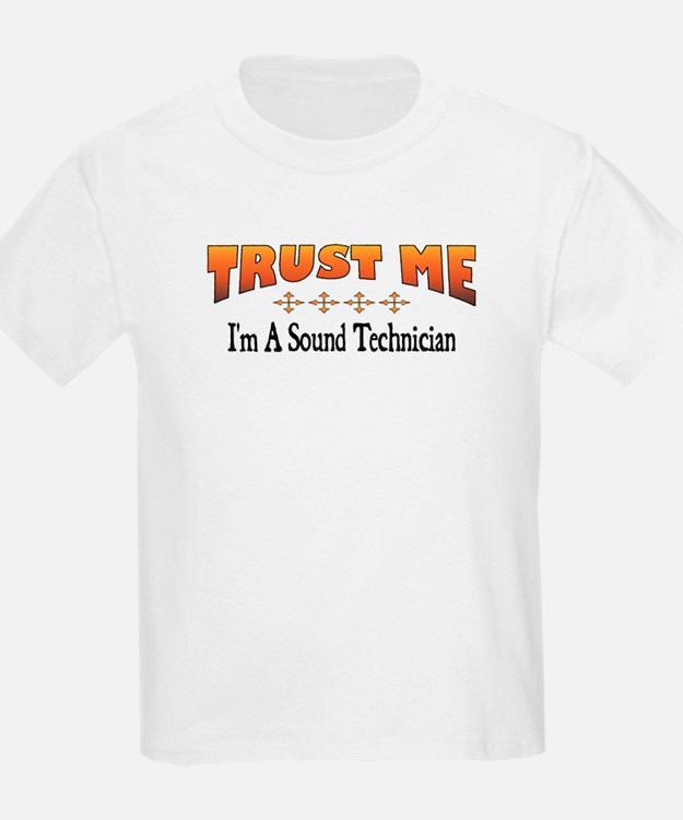 Trust Sound Technician T-Shirt