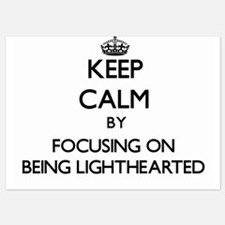 Keep Calm by focusing on Being Lighthe Invitations