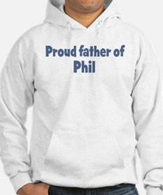 Proud father of Phil Hoodie