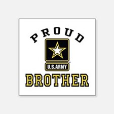 "Proud U.S. Army Brother Square Sticker 3"" x 3"""