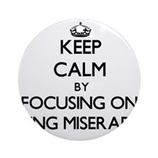 Keep Calm by focusing on Being Mi Ornament (Round)