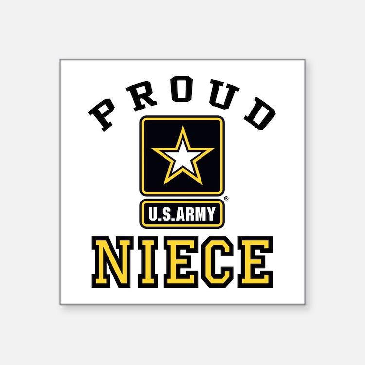 """Proud Niece U.S. Army Square Sticker 3"""" x 3"""""""