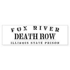 Death Row - Fox River Bumper Bumper Sticker