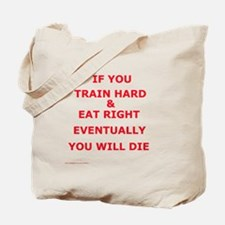 Eventually you die Tote Bag