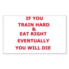 Eventually you die Rectangle Decal