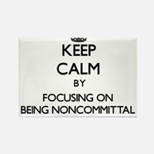 Keep Calm by focusing on Being Noncommitta Magnets