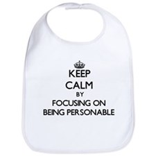 Keep Calm by focusing on Being Personable Bib