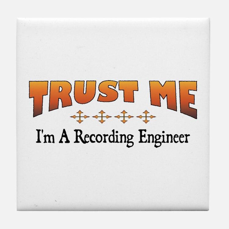 Trust Recording Engineer Tile Coaster