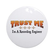 Trust Recording Engineer Ornament (Round)