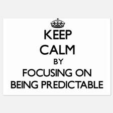 Keep Calm by focusing on Being Predict Invitations