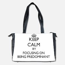 Keep Calm by focusing on Being Predomin Diaper Bag