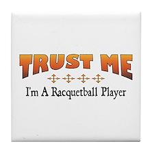 Trust Racquetball Player Tile Coaster