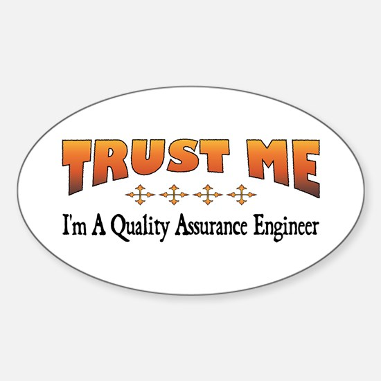 Trust Quality Assurance Engineer Oval Decal