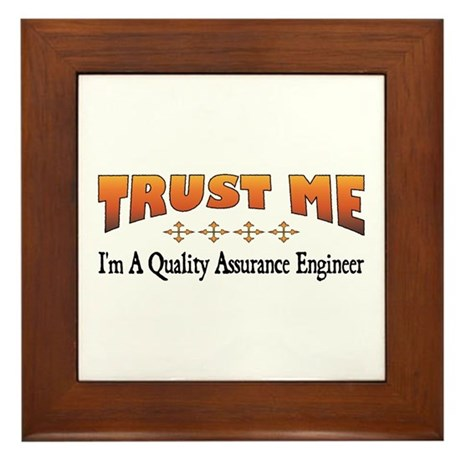 Trust Quality Assurance Engineer Framed Tile