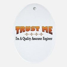 Trust Quality Assurance Engineer Oval Ornament