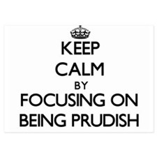 Keep Calm by focusing on Being Prudish Invitations