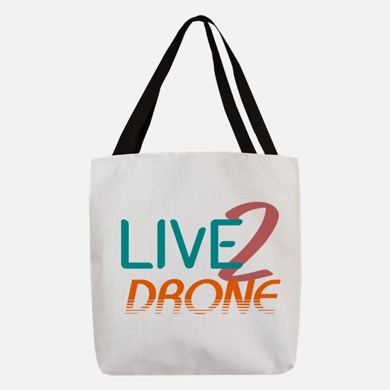 Live 2 Drone Polyester Tote Bag