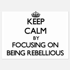 Keep Calm by focusing on Being Rebelli Invitations