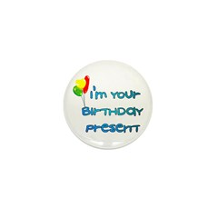 I'm Your Birthday Present Mini Button (10 pack)