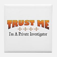 Trust Private Investigator Tile Coaster