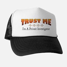 Trust Private Investigator Trucker Hat