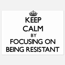 Keep Calm by focusing on Being Resista Invitations