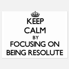 Keep Calm by focusing on Being Resolut Invitations