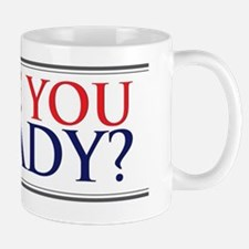 Are You Ready Mug