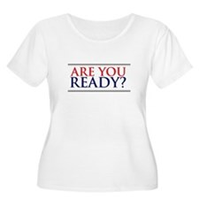 Are You Ready Plus Size T-Shirt