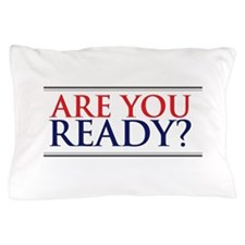 Are You Ready Pillow Case