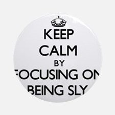 Keep Calm by focusing on Being Sl Ornament (Round)