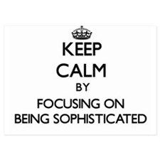 Keep Calm by focusing on Being Sophist Invitations