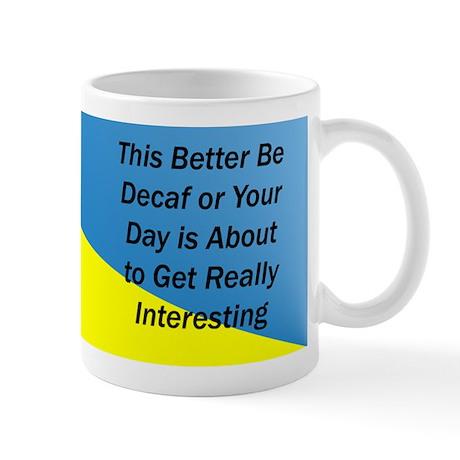 Better Be Decaf Mug