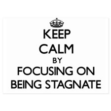 Keep Calm by focusing on Being Stagnat Invitations