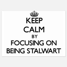 Keep Calm by focusing on Being Stalwar Invitations
