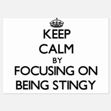 Keep Calm by focusing on Being Stingy Invitations