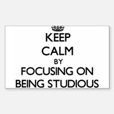 Keep Calm by focusing on Being Studious Decal
