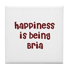 happiness is being Bria Tile Coaster