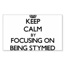 Keep Calm by focusing on Being Stymied Decal