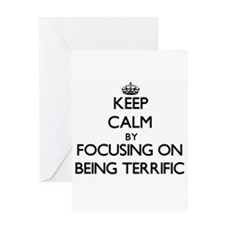 Keep Calm by focusing on Being Terr Greeting Cards