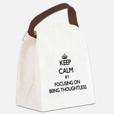 Keep Calm by focusing on Being Th Canvas Lunch Bag